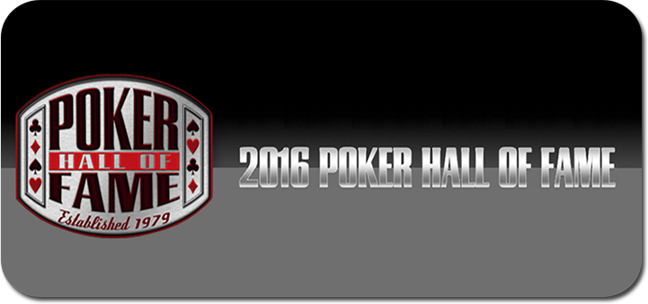 2016 Poker Hall of Fame nominations